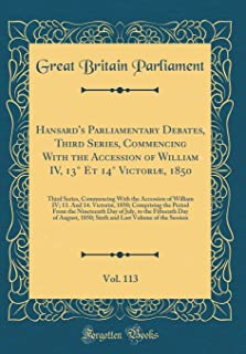 Hansard's Parliamentary Debates, Third Series, Commencing With the Accession of William IV, 13° Et 14° Victoriæ, 1850, Vo...