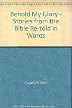Behold My Glory - Stories from the Bible Re-told in Words