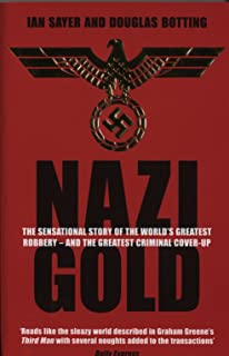 Nazi Gold: The Sensational Story of the World's Greatest Robbery – and the Greatest Criminal Cover-Up (English Edition)