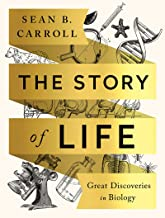 The Story of Life: Great Discoveries in Biology (First Edition)