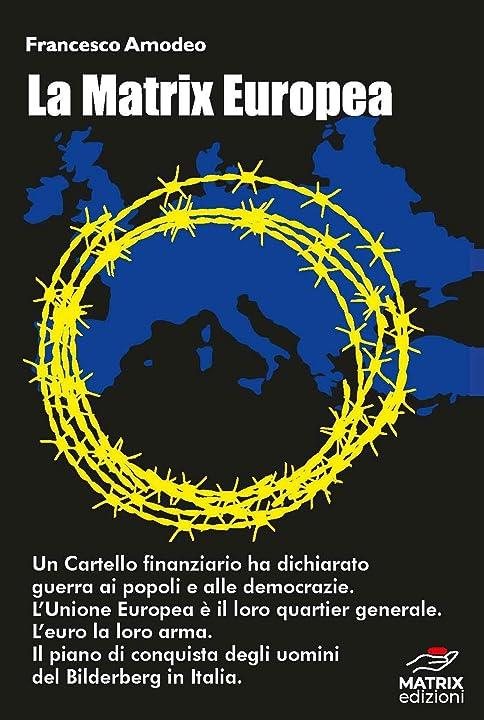 La matrix europea: il piano di conquista del cartello finanziario in italia. formato kindle B07NF457L4