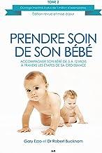 Prendre soin de son bébé: Accompagner son bébé de 5 à 12 mois à travers les étapes de sa croissance (French Edition)