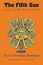 The Fifth Sun: Aztec Gods, Aztec World (Texas Pan American Series)