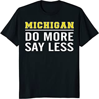 Michigan Do More Say Less T Shirt