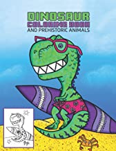 Dinosaurs and Prehistoric Animals: Great Gift for Boys & Girls, coloring book Ages 4-8