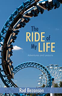 The Ride of My Life: Adventures and Lessons (English Edition)
