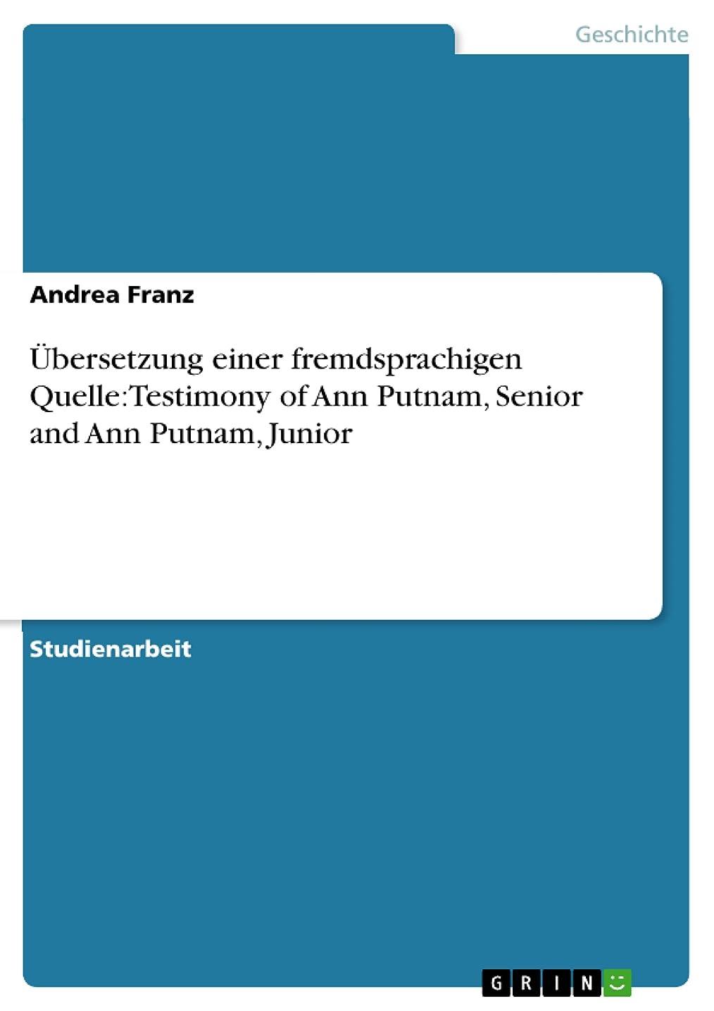 量かりてコンペübersetzung einer fremdsprachigen Quelle:Testimony of Ann Putnam, Senior and Ann Putnam, Junior (German Edition)