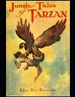 Jungle Tales Of Tarzan: The Best Book For Readers (Annotated) By Edgar Rice Burroughs.