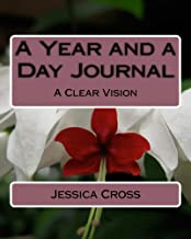 A Year and a Day Journal: A Clear Vision
