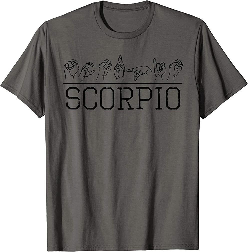 Deaf Pride Asl Scorpio October November Astrology Birth Sign T-shirt