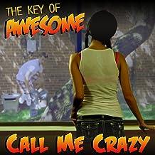 Call Me Crazy (Parody of Carly Rae Jepsen's