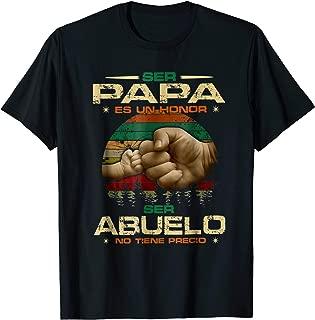 Ser Papa Es Un Honor Ser Abuelo No Tiene Precio T-shirt