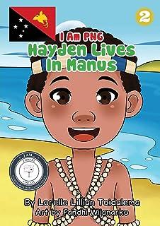 Hayden Lives In Manus: I Am PNG