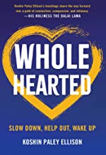 Wholehearted: Slow Down, Help Out, Wake Up