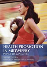 Health Promotion in Midwifery : Principles and practice (Hodder Arnold Publication)