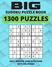 Big Sudoku Puzzle Book - 1300 Puzzles - Easy, Medium, Hard & Extreme With Solutions: Huge Sudoku Puzzle Book, Ultimate Sud...