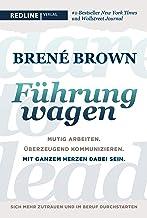 Dare to lead - Führung wagen: Mutig arbeiten. Überzeugend kommunizieren. Mit ganzem Herzen dabei sein. (German Edition)