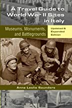 A Travel Guide to World War II Sites in Italy: Museums, Monuments, and Battlegrounds