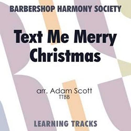 Text Me Merry Christmas.Text Me Merry Christmas Barbershop Learning Tracks Ttbb