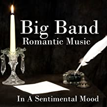 Big Band Romantic Music - In A Sentimental Mood