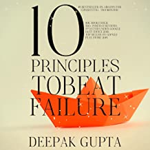 10 Principles to Beat Failure: Illustrated Enhanced Edition 2021 - Added 32 New Chapters, Bonuses, & Illustrations - Revis...