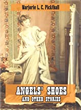 Angels' Shoes and Other Stories (Original and Unabridged Content) (Old Version) (ANNOTATED)