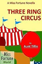 Three Ring Circus ((Miss Fortune World))