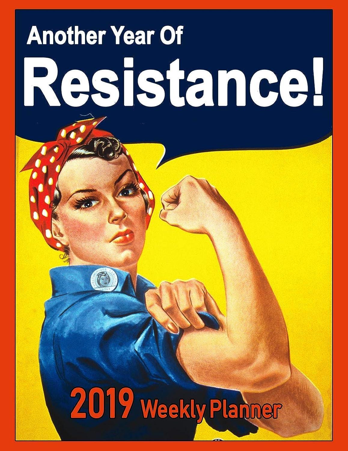 孤児名詞高揚した2019 Weekly Planner: Another Year Of Resistance!: Vintage Poster Art Cover, with A Twist
