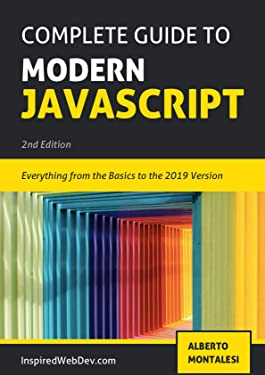 The Complete Guide to Modern JavaScript: Learn everything from the basics of JavaScript to the new ES2019 features. Practice with more than 50 quizzes and dive into the basis of TypeScript.