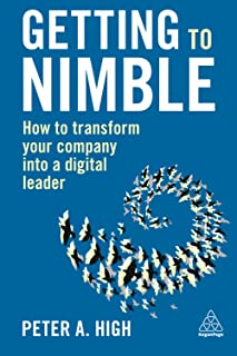 Getting to Nimble: How to Transform Your Company into a Digital Leader
