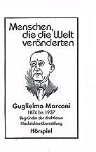 Guglielmo Marconi - Begründer der drahtlosen Nachrichtenübermittlung