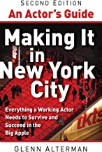 An Actor's Guide—Making It in New York City, Second Edition: Everything a Working Actor Needs to Survive and Succeed in th...
