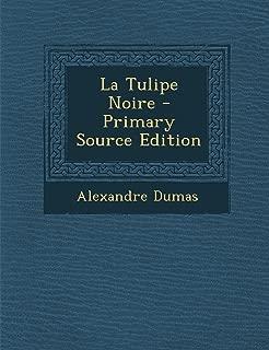 La Tulipe Noire - Primary Source Edition