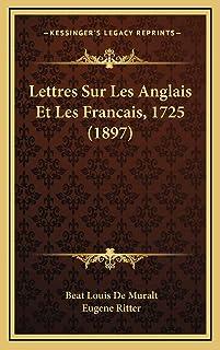 Lettres Sur Les Anglais Et Les Francais, 1725 (1897)
