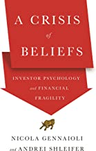 A Crisis of Beliefs: Investor Psychology and Financial Fragility