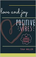 LOVE AND JOY: THE 5-MINUTE GRATITUDE JOURNAL