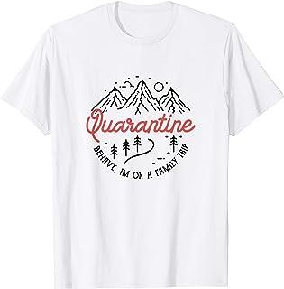 Drôle de vacances quarantaine je suis voyage famille l'été T-Shirt