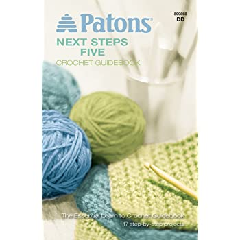 Spinrite Books Patons: Next Steps Five Crochet Guidebook