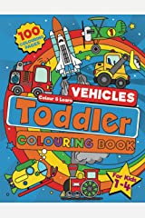 Toddler Vehicle Colouring Book: 100 BIG Pages Full of Easy to Colour Vehicles – Trucks, Trains, Rescue, Space, Planes, Tractors, Diggers and More ... and Kindergarten Kids Ages 1-4. (UK Edition) Paperback