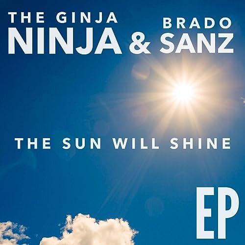 The Sun Will Shine (Felipe Pequeno Remix) by TheGinjaNinja ...