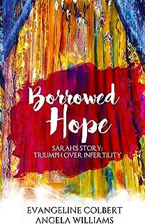 Borrowed Hope: Sarah's Story: Triumph Over Infertility: 1