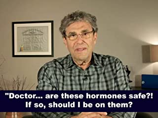 Doctor.. are these hormones safe? If so, should I be on them?