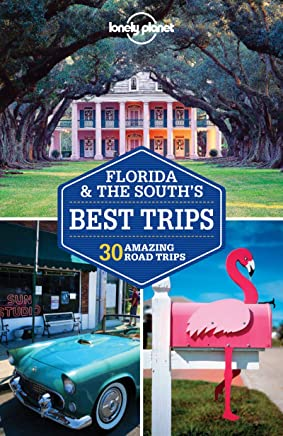 Lonely Planet Florida & the Souths Best Trips