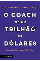 O coach de um trilhão de dólares: O manual de liderança do Vale do Silício Paperback