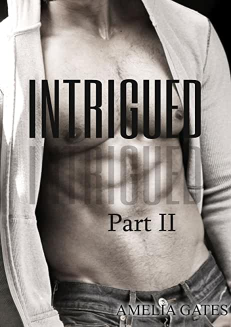 Intrigued: Part II (English Edition)