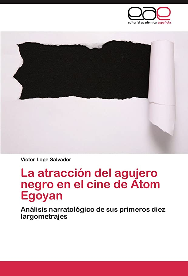 分布激怒過ちLa Atracción del Agujero Negro En El Cine de Atom Egoyan