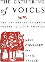 The Gathering of Voices: The Twentieth-Century Poetry of Latin America (Critical Studies in Latin American and Iberian Culture)