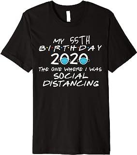 Birthday Quarantine, Social Distancing 55th Birthday Gift Premium T-Shirt