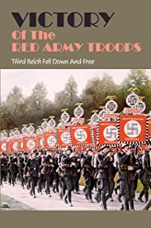 Victory Of The Red Army Troops: Third Reich Fell Down And Free: 2Nd Reich