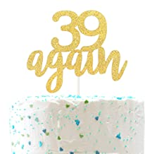 39 Again Cake Topper, Happy 40th Birthday Sign,Forever 40 Cake Topper,Hello 40 Party Decorations (Double Sided Gold Glitter)